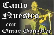 CANTO NUESTRO con Omar González