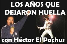 LOS AÑOS QUE DEJARON HUELLA con Pachus