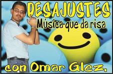 DESJUSTES Música que da risa con Omar González